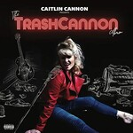 Caitlin Cannon, The TrashCannon Album