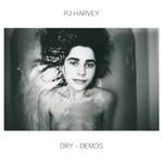 PJ Harvey, Dry - Demos
