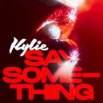 Kylie Minogue, Say Something