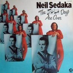 Neil Sedaka, The Tra-La Days Are Over