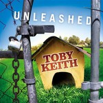 Toby Keith, Unleashed