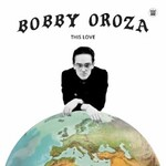 Bobby Oroza, This Love