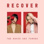 The Naked and Famous, Recover