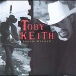Toby Keith, Dream Walkin'