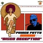 Prince Fatty & Shniece McMenamin, Disco Deception