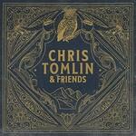 Chris Tomlin, Chris Tomlin & Friends