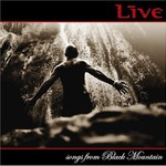 Live, Songs from Black Mountain