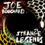 Joe Bouchard, Strange Legends