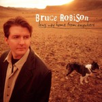 Bruce Robison, Long Way Home From Anywhere