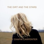 Mary Chapin Carpenter, The Dirt and the Stars