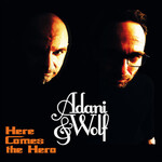 Adani & Wolf, Here Comes the Hero