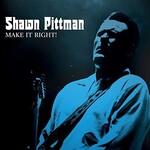 Shawn Pittman, Make It Right!