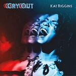 Kat Riggins, Cry Out