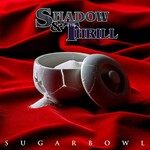 Shadow & the Thrill, Sugarbowl