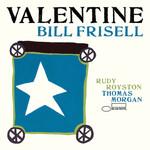 Bill Frisell, Valentine