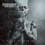 Damnation Angels, Fiber of Our Being
