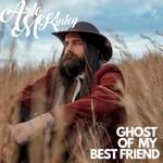 Arlo McKinley, Ghost of My Best Friend