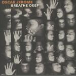 Oscar Jerome, Breathe Deep