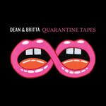 Dean & Britta, Quarantine Tapes