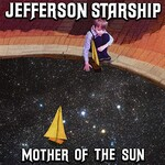 Jefferson Starship, Mother of the Sun
