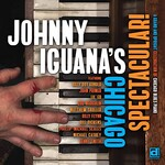 Johnny Iguana, Johnny Iguana's Chicago Spectacular!