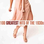 Various Artists, 100 Greatest Songs of the 1930s