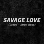 Jawsh 685 & Jason Derulo, Savage Love (Laxed - Siren Beat)
