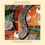 Jon Hassell, Seeing Through Sound (Pentimento Volume Two)