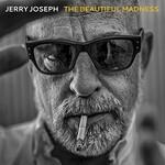 Jerry Joseph, The Beautiful Madness