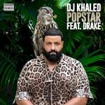 DJ Khaled, Popstar (feat. Drake)