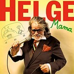 Helge Schneider, Mama