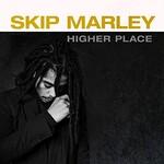 Skip Marley, Higher Place