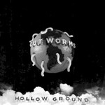 Cut Worms, Hollow Ground