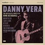 Danny Vera, The New Black and White, Pt. IV: Home Recordings