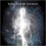 Steve Roach, A Soul Ascends