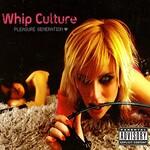 Whip Culture, Pleasure Generation