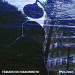 Fabiano do Nascimento, Preludio