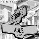 Pete Belasco, Strong and Able