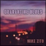 Mike Zito, Quarantine Blues