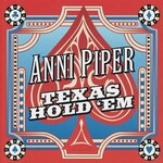 Anni Piper, Texas Hold 'Em