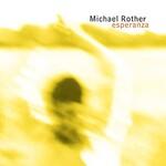 Michael Rother, Esperanza