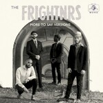The Frightnrs, More to Say Versions