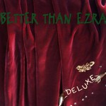 Better Than Ezra, Deluxe