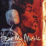 Jimi Hendrix, Hear My Music mp3