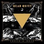 Dead Quiet, Truth & Ruin