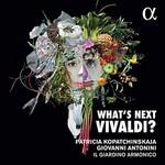 Patricia Kopatchinskaja, Giovanni Antonini, Il Giardino Armonico, What's Next Vivaldi?