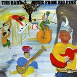 The Band, Music From Big Pink