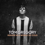Tom Gregory, Heaven in a World so Cold