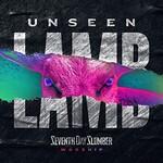 Seventh Day Slumber, Unseen: The Lamb