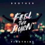 Brother Firetribe, Feel The Burn